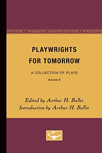 9780816605385: Playwrights for Tomorrow: A Collection of Plays, Volume 6