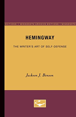 9780816605514: Hemingway: The Writer's Art of Self-Defense (Minnesota Archive Editions)