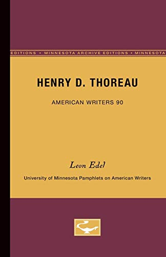 Henry D. Thoreau - American Writers 90: University of Minnesota Pamphlets on American Writers (0816605629) by Edel, Leon