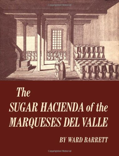 The Sugar Hacienda of the Marqueses Del Valle