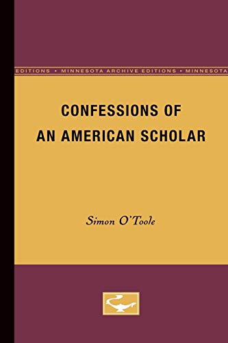 Confessions of an American Scholar (Minnesota Archive Editions): O'Toole, Simon