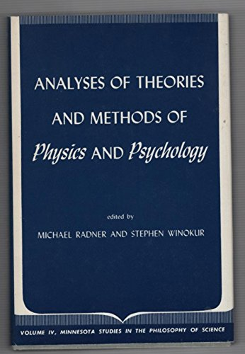 Analyses of Theories and Methods of Physics and Psychology, Minnesota Studies in the Philosophy o...