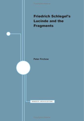 Friedrich Schlegel's Lucinde and the Fragments: Friedrich Schlegel