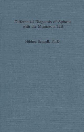 Differential Diagnosis of Aphasia With the Minnesota Test: Hildred Schuell; Joyce W. Sefer