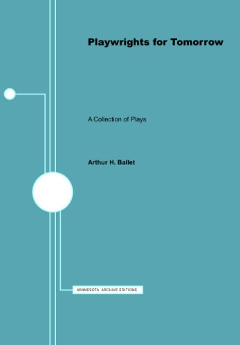 Playwrights for Tomorrow: A Collection of Plays, Volume 11: Ballet, Arthur H.