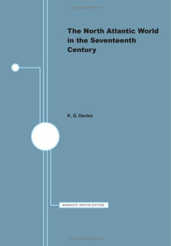 The North Atlantic World In The Seventeenth Century: Davies , K. G.