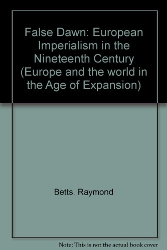 9780816607624: False Dawn: European Imperialism in the Nineteenth Century (Europe and the world in the Age of Expansion)
