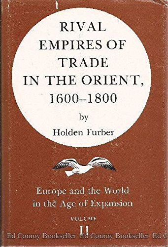 9780816607877: Rival Empires of Trade in the Orient, 1600-1800 (Europe and the World in the Age of Expansion, vol. II)