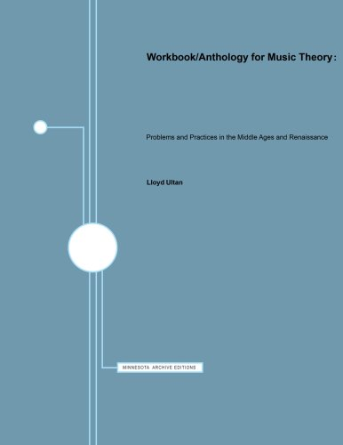 9780816608034: Workbook/Anthology for Music Theory: Problems and Practices in the Middle Ages and Renaissance (Minnesota Archive Editions)