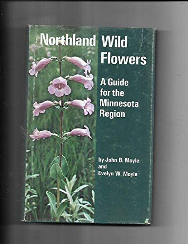 9780816608065: Northland Wild Flowers: A Guide for the Minnesota Region