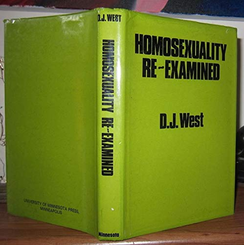Homosexuality Re-Examined: D. J. West