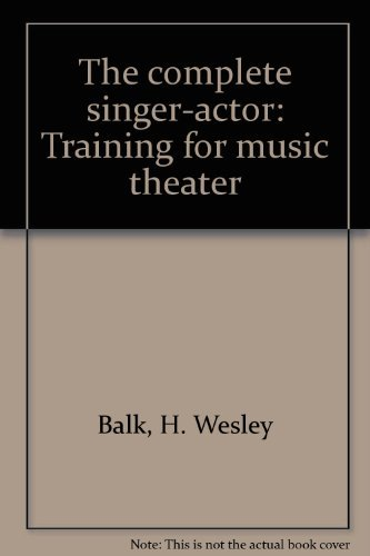 9780816608232: The Complete Singer-Actor: Training for Music Theater