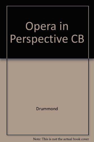 Opera in Perspective: John D. Drummond