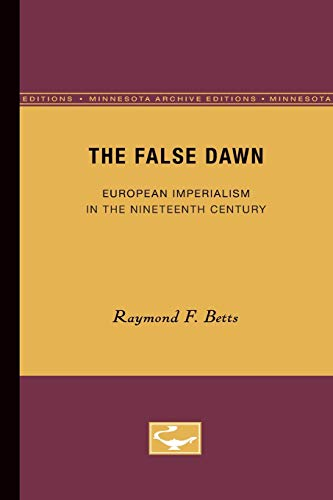 9780816608522: The False Dawn: European Imperialism in the Nineteenth Century (Europe and the World in Age of Expansion)