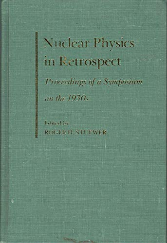 Nuclear Physics in Retrospect. Proceedings of a Symposium on the 1930s.: STUEWER, Roger H. (ed.):