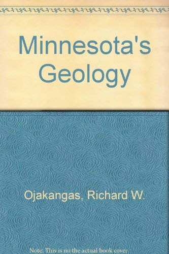 Minnesota's Geology: Ojakangas, Richard W. And Charles L. Matsch