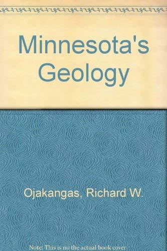 Minnesota's Geology: Ojakangas, Richard W. And Charles L. Matsch