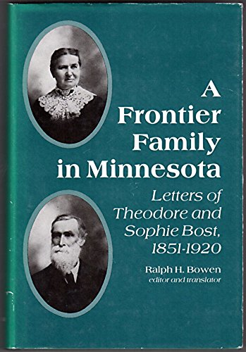 9780816610327: A Frontier Family in Minnesota: Letters of Theodore and Sophie Bost, 1851-1920 (English and French Edition)