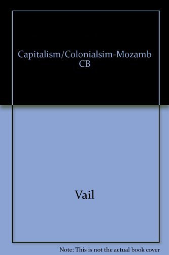 9780816610396: Capitalism and Colonialism in Mozambique: A Study of Quelimane District