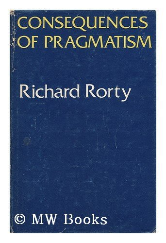 9780816610631: Consequences of Pragmatism: Essays, 1972-1980