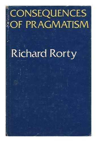 9780816610631: Consequences of Pragmatism: Essays, 1972-1980