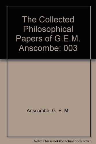 9780816610839: The Collected Philosophical Papers of G.E.M. Anscombe: 003