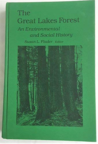 The Great Lakes Forest: An Environmental and Social History: Ed. Susan Flader