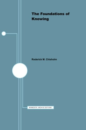 The Foundations of Knowing (Minnesota Archive Editions): Chisholm, Roderick M.