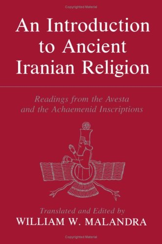An Introduction to Ancient Iranian Religion: Readings: Univ of Minnesota