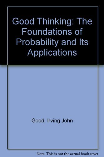 9780816611416: Good Thinking: The Foundations of Probability and Its Applications