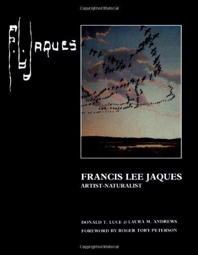 Francis Lee Jaques: Artist--Naturalist: Luce, Donald T,
