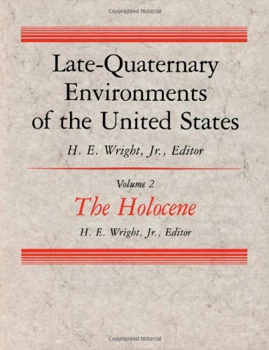 Late Quaternary Environments of the United States: Univ of Minnesota