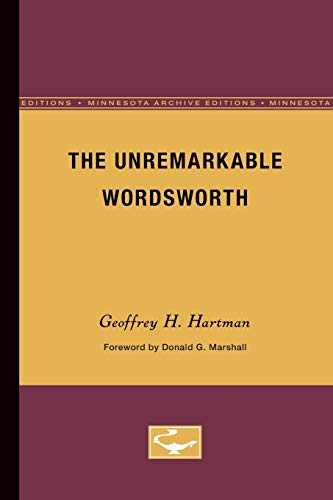 9780816611768: The Unremarkable Wordsworth (Theory and History of Literature)