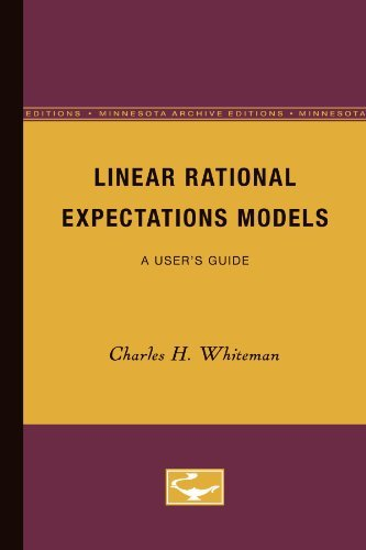 9780816611799: Linear Rational Expectations Models: A User's Guide