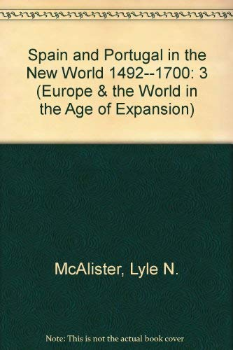 Spain and Portugal in the New World, 1492-1700: McAlister, Lyle N.