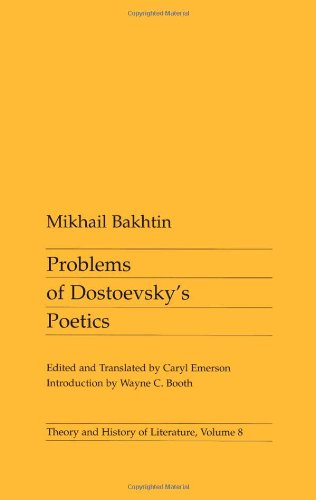 Problems of Dostoevsky's Poetics (Theory & History of Literature) (0816612277) by M. M. Bakhtin
