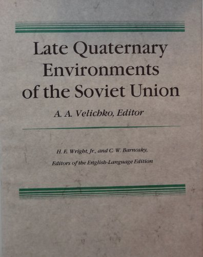Late Quaternary Environments of the Soviet Union: Velichko, Andreæi Alekseevich