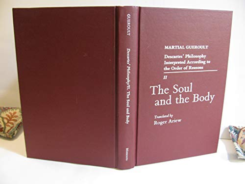 9780816612574: The Soul and the Body (Descartes' Philosophy Interpreted According to the Order of Reasons)