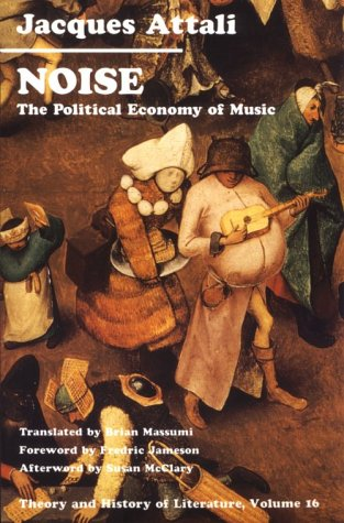 9780816612871: Noise: Political Economy of Music (Theory & History of Literature)