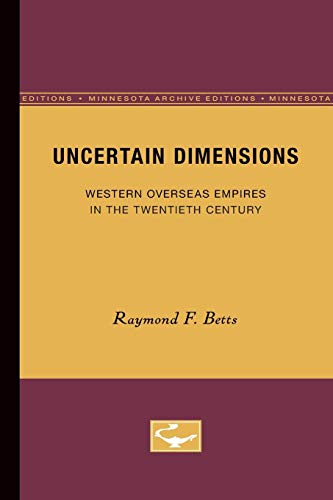 Uncertain Dimensions: Western Overseas Empires in the Twentieth Century (Europe and the World in ...