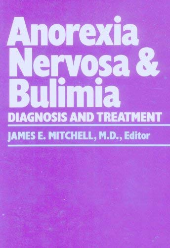 Anorexia Nervosa and Bulimia: Diagnosis and Treatment