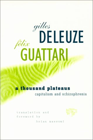 A Thousand Plateaus: Capitalism and Schizophrenia: Guattari, Felix,Deleuze, Gilles