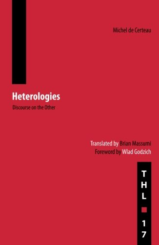 Heterologies: Discourse on the Other (Theory and History of Literature)