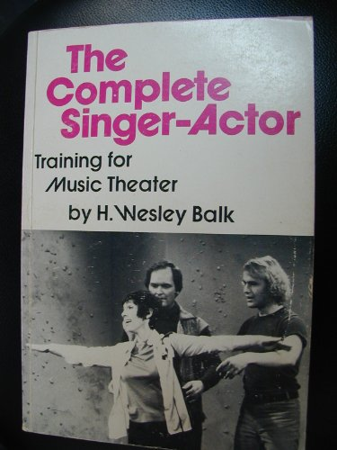9780816614172: The Complete Singer-Actor: Training for the Music Theater