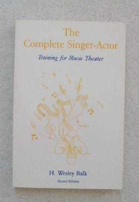 9780816614189: The Complete Singer-Actor: Training for Music Theater