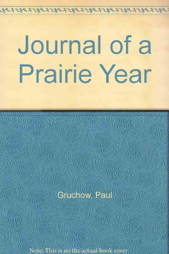 Journal of a Prairie Year: Gruchow, Paul