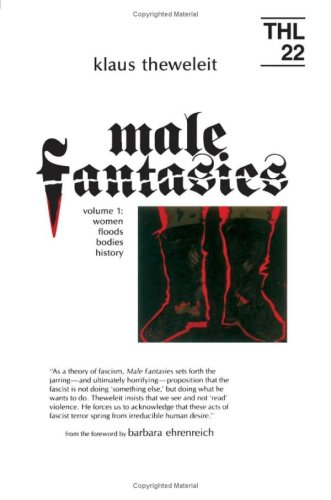 9780816614486: 001: Male Fantasies, Vol. 1: Women, Floods, Bodies, History (Theory and History of Literature, Vol. 22) (Theory & History of Literature) (English and German Edition)