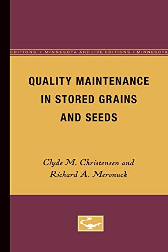 Quality Maintenance In Stored Grains & Seeds: Christensen, Clyde M. And Meronuck, Richard A.