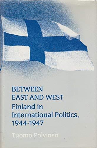 9780816614592: Between East and West: Finland in International Politics, 1944-1947 (Nordic Series, Vol 13)
