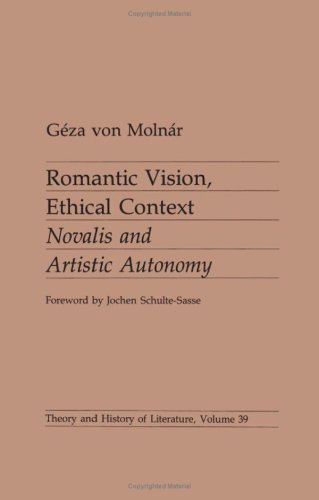 9780816614967: Romantic Vision, Ethical Context: Novalis and Artisitic Autonomy (Theory & History of Literature)